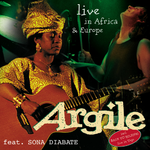 Argile feat Sona Diabate - live in Africa & Europe